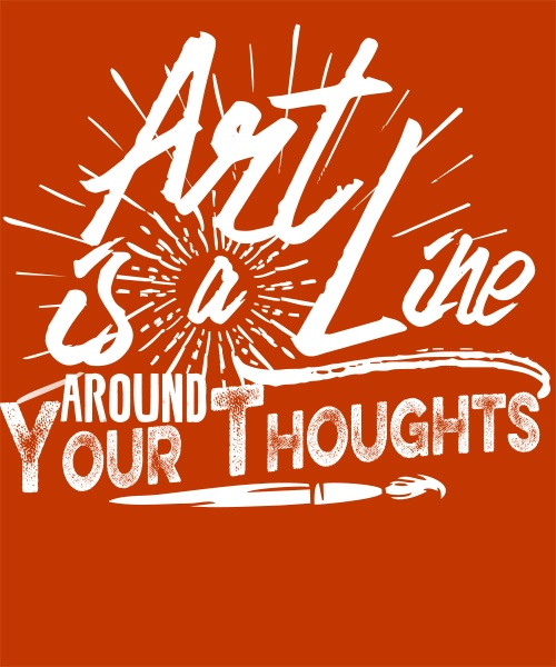"Artist T-shirt: ""Art is a line around your thoughts."" ~ Gustav Klimt"